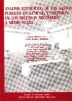 ANALISIS ECONOMICO DE LOS GASTOS PUBLICOS EN SANIDAD Y PREVISION. ..