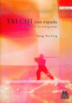 tai chi con espada: la palma de los ocho diagramas: tai chi chuan-shing yen-ling-9788480192033