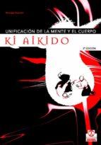 unificacion de la mente y el cuerpo: ki aikido-giuseppe ruglioni-9788480196833