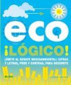 (pe) eco¡logico!: ¡unete al debate medioambiental!: cifras y letras pros y contras, para decidirte joanna yarrow 9788480768733