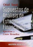 supuestos de analisis de estados financieros: ejercicios y casos resueltos-oriol amat i salas-9788480886833
