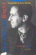 una vida con brecht recuerdos de ruth berlau-ruth berlau-9788481640533