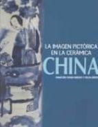 LA IMAGEN PICTORICA EN LA CERAMICA CHINA (ED. BILIGÜE CASTELLANO- VALENCIANO)