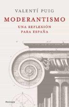 moderantismo: una reflexion para españa-valenti puig-9788483078433