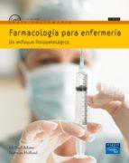 farmacologia para enfermeria: un enfoque fisiopatologico (2ª ed.) michael adams norman holland 9788483225233