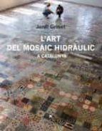 l art del mosaic hidràulic a catalunya jordi griset 9788483308233