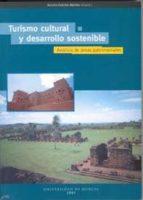 turismo cultural y desarrollo sostenible: analisis de areas patri moniales 9788483712733