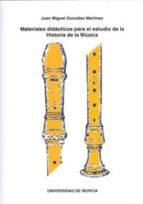 materiales didacticos para el estudio de la historia de la musica (incluye cd)-9788483715833