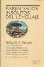 parentescos insolitos del lenguaje-fernando a navarro-9788483727133