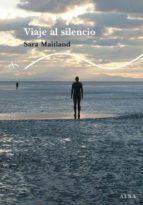 viaje al silencio-sara maitland-9788484285533