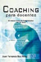 coaching para docentes: el desarrollo de habilidades en el aula ( 2ª ed)-juan fernando bou perez-9788484546733