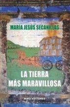 El libro de La tierra mas maravillosa autor MARIA JESUS SECANILLAS ROMEO DOC!