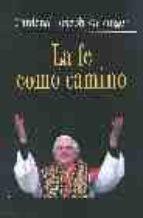 la fe como camino: contribucion al ethos cristiano en el momento actual-joseph benedicto xvi ratzinger-9788484691433