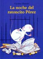 la noche del ratoncito perez-caroline pistinier-9788484701033