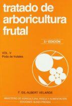 tratado de arboricultura (t. v): poda de frutales (2ª ed.)-f. gil-albert velarde-9788484761433