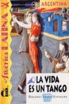 la vida es un tango-dolores soler espiauba-9788489344433