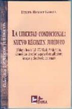 libertad condicional: nuevo regimen juridico (adaptada a la l.o. 7/2003, de 30 de junio, de medidas de reforma para el cumplimiento integro y efectivo de las penas)-felipe renart garcia-9788489493933