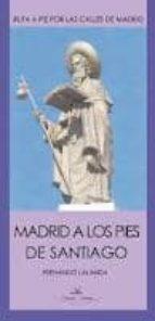 madrid a los pies de santiago: ruta a pie por las calles de madri d fernando lalanda 9788490112533