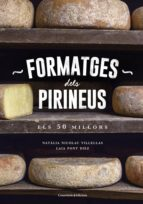 formatges dels pirineus: el 50 millors natalia nicolau villellas laia pont diez 9788490346433