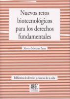 NUEVOS RETOS BIOTECNOLOGICOS PARA LOS DERECHOS FUNDAMENTALES