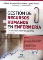 gestion de recursos humanos en enfermeria (nueva edicion): un analisis interdisciplinar-alfonso serrano gil-9788490520833