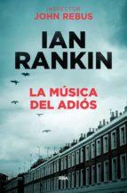 la musica del adios (serie john rebus 16) ian rankin 9788490568033