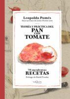 teoria y practica del pan con tomate leopoldo pomes 9788490662533