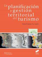 la planificacion y gestion territorial del turismo 9788490773833