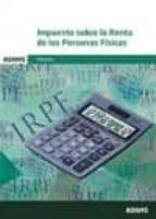 impuesto de la renta sobre las personas fisicas 9788490847633