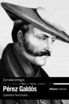zumalacarregui: episodios nacionales, 21 / tercera serie benito perez galdos 9788491047933