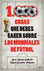 1000 cosas que debes saber sobre los mundiales de fútbol (ebook)-juan ignacio gallardo-rafael gonzález-palencia-9788491641933