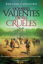 hombres valientes, dioses crueles (ebook)-eugenio chouciño-9788491644033