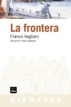 El libro de La frontera autor FRANCO VEGLIANI TXT!