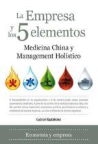 la empresa y los 5 elementos: medicina china y management holisti co-gabriel gutierrez-9788492924233