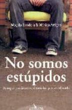 No somos estúpidos