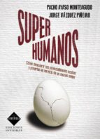 superhumanos pacho ayaso jorge vazquez 9788493996833