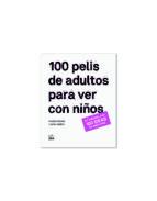 100 pelis de adultos para ver con niños-carlos rubio-noelia terrer-9788494029233