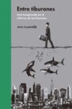 entre tiburones: una temporada en el infierno de las finanzas-joris luyendijk-9788494174933