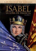 isabel: la loba de francia (vol. 1)-jaime calderon-9788494225833