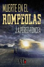 muerte en el rompeolas j. perez foncea 9788494227233
