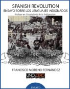 spanish revolution. ensayo sobre los lenguajes indignados (ebook)-francisco moreno fernandez-9788494260933