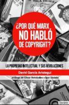 ¿por qué marx no habló de copyrigth? david garcia aristegui 9788494270833