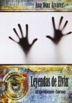 leyendas de elvia. expediente corso-ana diaz alvarez-9788494429033