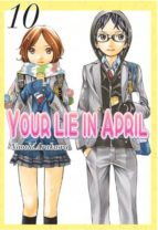 your lie in april (vol. 10) naoshi arakawa 9788494490033