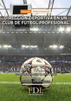 dirección deportiva en un club de fútbol profesional-albert valentin-9788494524233
