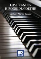 los grandes himnos de goethe-santiago martin arnedo-9788494656033