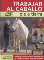 trabajar el caballo: pie a tierra-lesley baylet-9788495376633