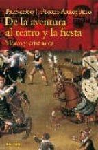 de la aventura al teatro y la fiesta: moros y cristianos-francisco j. flores arroyuelo-9788496114333