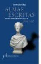 ALMAS ESCRITAS: RETRATOS LITERARIOS DE MUJERES: 1849-1927