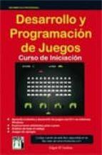 desarrollo y programacion de juegos: curso de iniciacion edgar d andrea 9788496897533